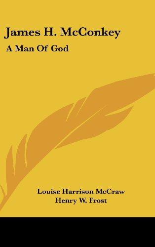 James H. McConkey: A Man of God: Louise Harrison McCraw
