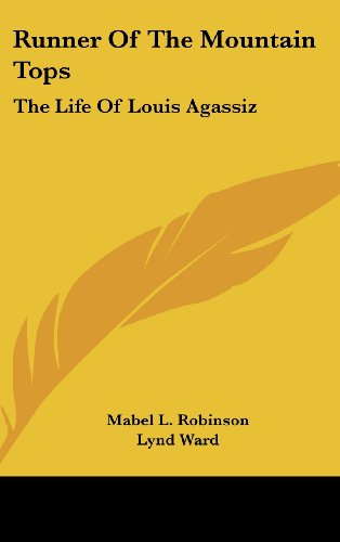 9781436698733: Runner Of The Mountain Tops: The Life Of Louis Agassiz