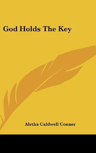 9781436698757: God Holds The Key