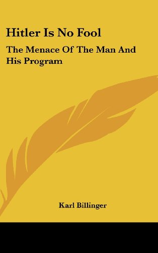 9781436698856: Hitler Is No Fool: The Menace Of The Man And His Program