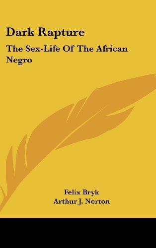 9781436699020: Dark Rapture: The Sex-Life of the African Negro