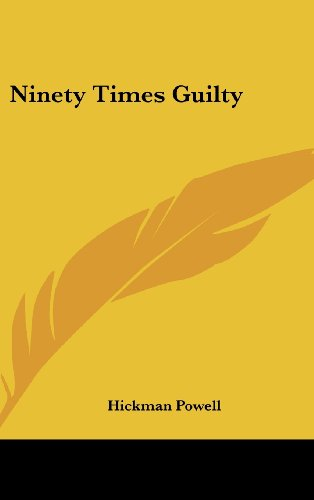 9781436699181: Ninety Times Guilty