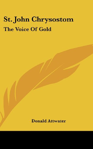 9781436699617: St. John Chrysostom: The Voice Of Gold