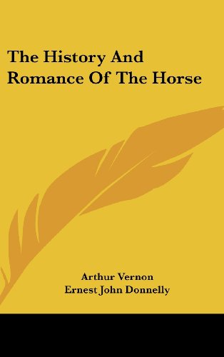 9781436699624: The History And Romance Of The Horse