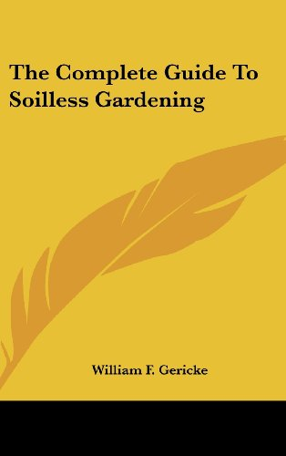 9781436700047: The Complete Guide To Soilless Gardening