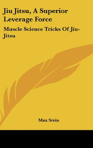 9781436701402: Jiu Jitsu, A Superior Leverage Force: Muscle Science Tricks Of Jiu-Jitsu