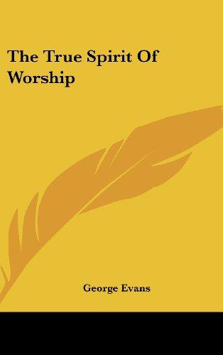 9781436701778: The True Spirit of Worship