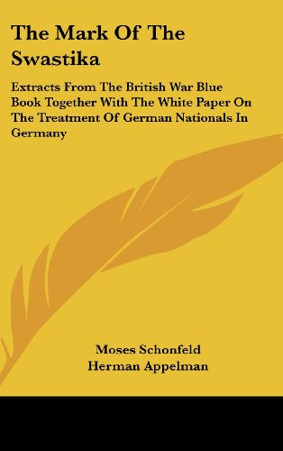 9781436702201: The Mark of the Swastika: Extracts from the British War Blue Book Together with the White Paper on the Treatment of German Nationals in Germany