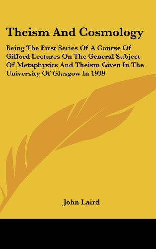 9781436703130: Theism and Cosmology: Being the First Series of a Course of Gifford Lectures on the General Subject of Metaphysics and Theism Given in the U