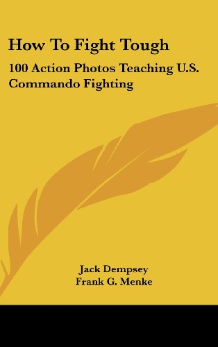 9781436704205: How To Fight Tough: 100 Action Photos Teaching U.S. Commando Fighting