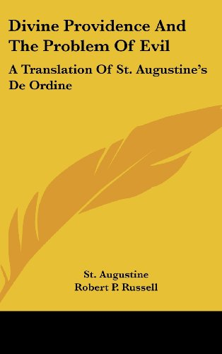 9781436704441: Divine Providence And The Problem Of Evil: A Translation Of St. Augustine's De Ordine