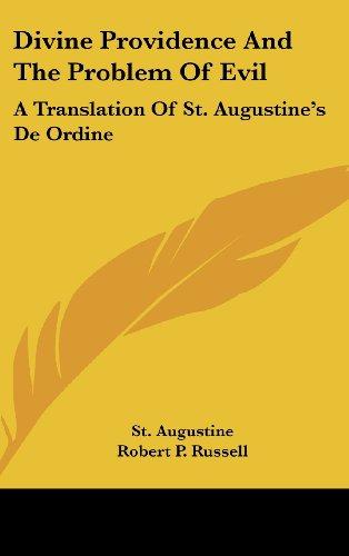 9781436704441: Divine Providence And The Problem Of Evil: A Translation Of St. Augustine's De Ordine