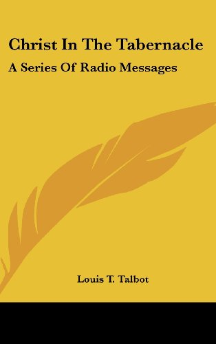 9781436704472: Christ In The Tabernacle: A Series Of Radio Messages