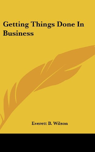 9781436704496: Getting Things Done in Business