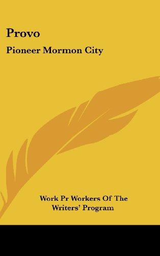 9781436704526: Provo: Pioneer Mormon City