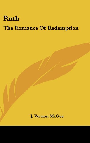 Ruth: The Romance Of Redemption (1436704731) by J. Vernon McGee