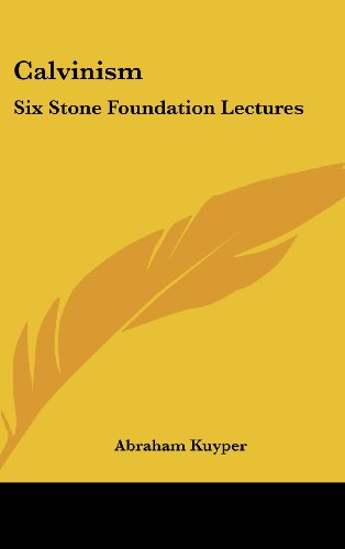 9781436705059: Calvinism: Six Stone Foundation Lectures