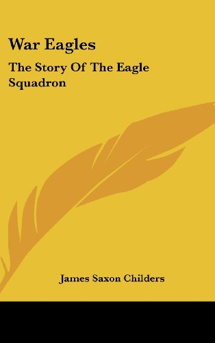 9781436705479: War Eagles: The Story Of The Eagle Squadron
