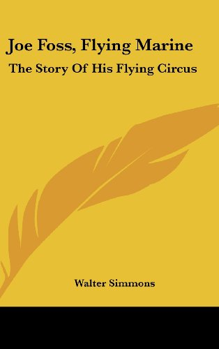 9781436705523: Joe Foss, Flying Marine: The Story Of His Flying Circus