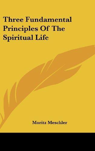 9781436707053: Three Fundamental Principles Of The Spiritual Life