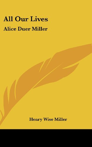 9781436707060: All Our Lives: Alice Duer Miller