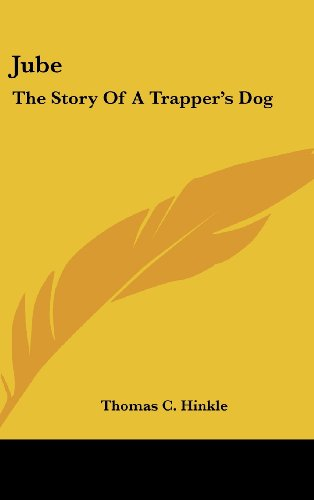 9781436707114: Jube: The Story of a Trapper's Dog