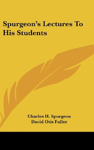 Spurgeon's Lectures To His Students (9781436707152) by Charles H. Spurgeon