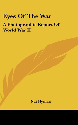 9781436707251: Eyes of the War: A Photographic Report of World War II