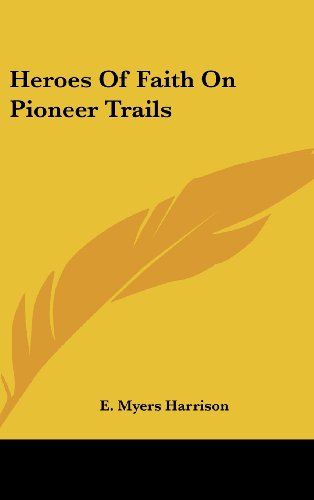9781436707305: Heroes Of Faith On Pioneer Trails