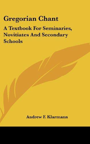 9781436707350: Gregorian Chant: A Textbook for Seminaries, Novitiates and Secondary Schools
