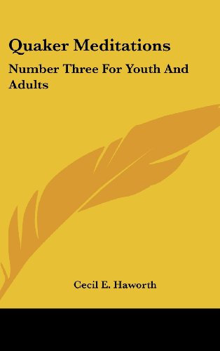 9781436707732: Quaker Meditations: Number Three for Youth and Adults