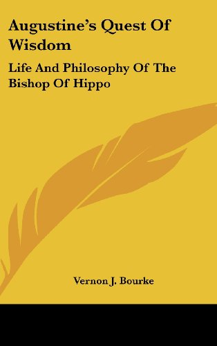 9781436707831: Augustine's Quest Of Wisdom: Life And Philosophy Of The Bishop Of Hippo