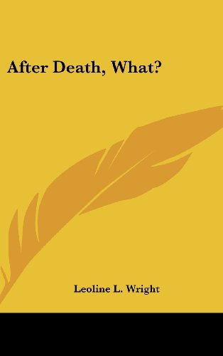 9781436708357: After Death, What?