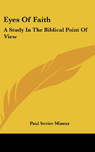 9781436708746: Eyes of Faith: A Study in the Biblical Point of View