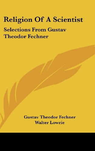 9781436708814: Religion Of A Scientist: Selections From Gustav Theodor Fechner