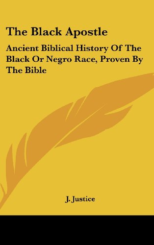 9781436708975: The Black Apostle: Ancient Biblical History Of The Black Or Negro Race, Proven By The Bible