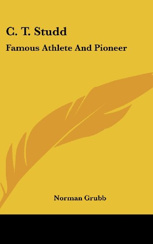 9781436709064: C. T. Studd: Famous Athlete And Pioneer