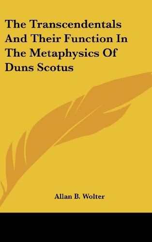 9781436710084: The Transcendentals and Their Function in the Metaphysics of Duns Scotus
