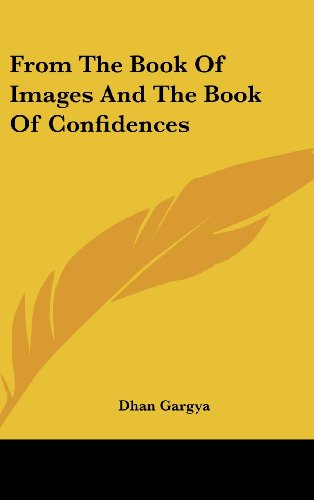 9781436710732: From The Book Of Images And The Book Of Confidences