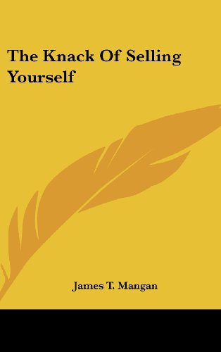 9781436711449: The Knack Of Selling Yourself