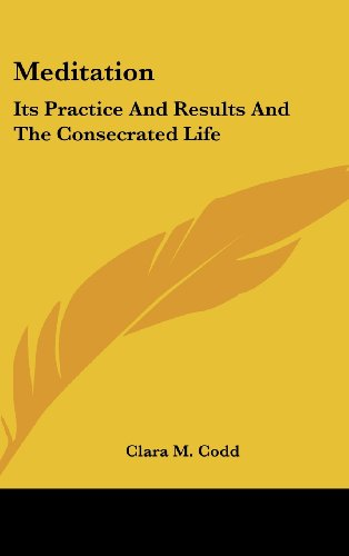 9781436711548: Meditation: Its Practice And Results And The Consecrated Life