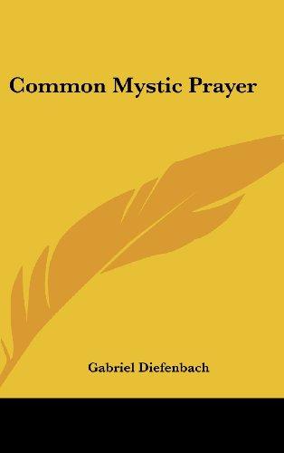 9781436711890: Common Mystic Prayer