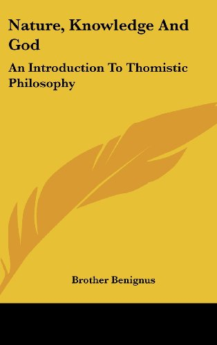 9781436712347: Nature, Knowledge And God: An Introduction To Thomistic Philosophy