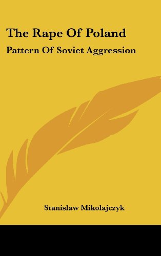 9781436712491: The Rape Of Poland: Pattern Of Soviet Aggression
