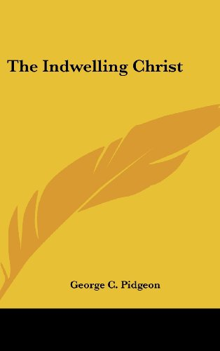 9781436712521: The Indwelling Christ