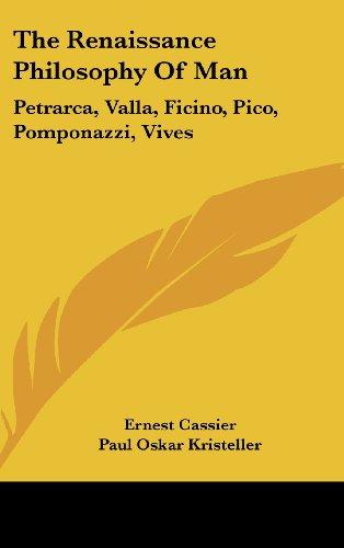 9781436713184: The Renaissance Philosophy Of Man: Petrarca, Valla, Ficino, Pico, Pomponazzi, Vives