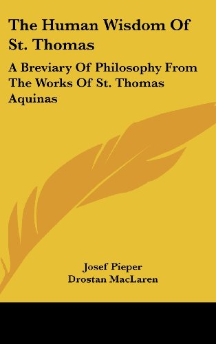 9781436713672: The Human Wisdom of St. Thomas: A Breviary of Philosophy from the Works of St. Thomas Aquinas