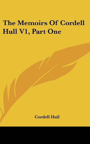 9781436714310: The Memoirs Of Cordell Hull V1, Part One