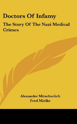 9781436714785: Doctors of Infamy: The Story of the Nazi Medical Crimes