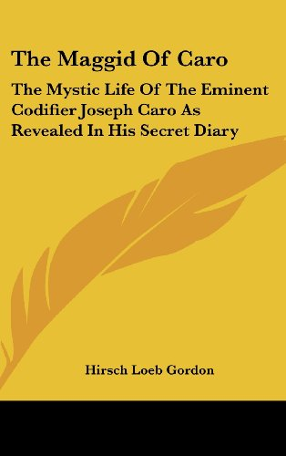 9781436714921: The Maggid Of Caro: The Mystic Life Of The Eminent Codifier Joseph Caro As Revealed In His Secret Diary